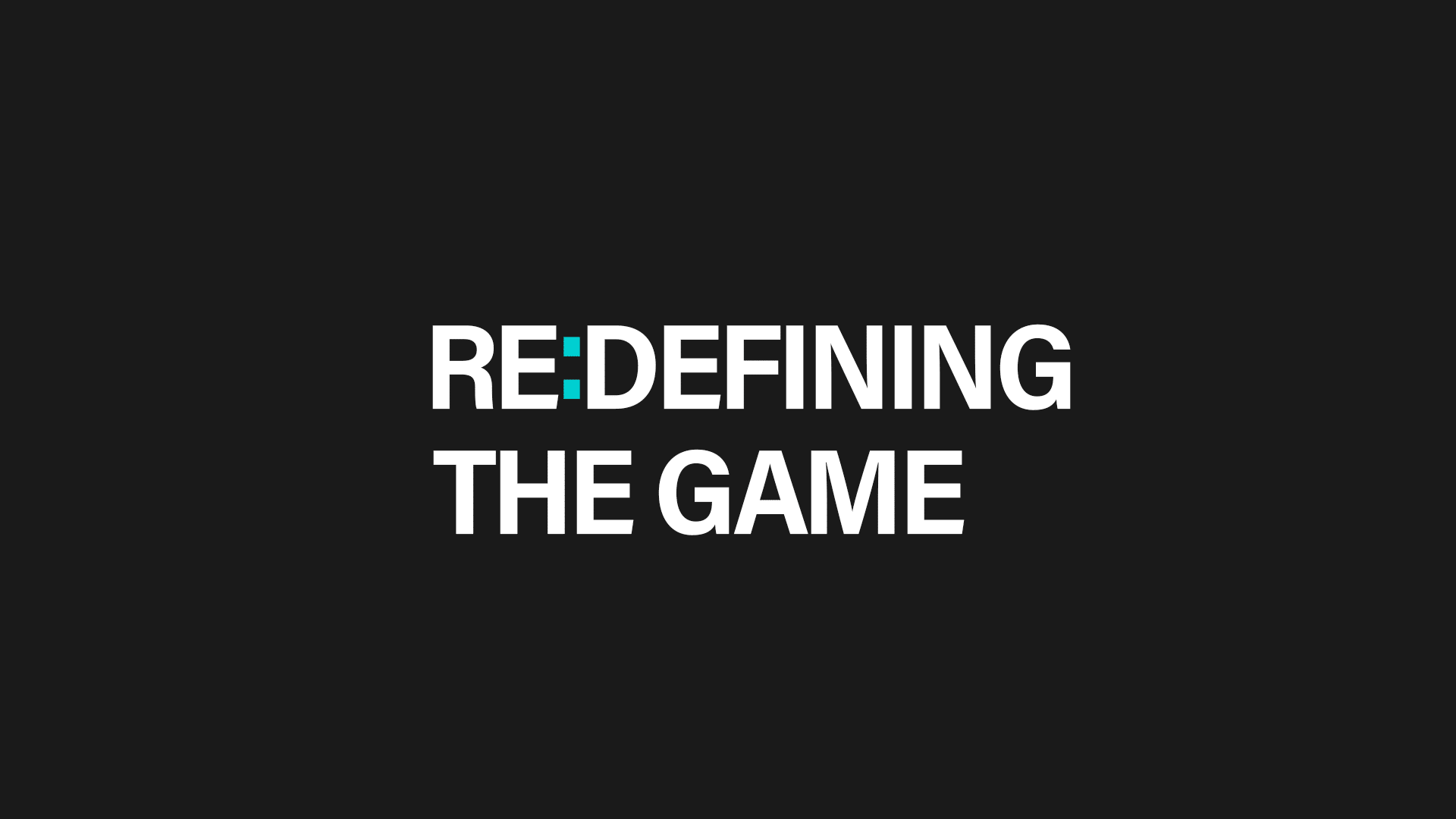 re-defining the game